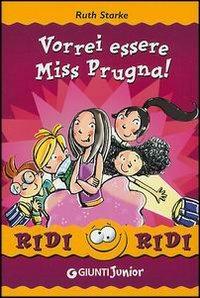 (NUOVO o USATO) Vorrei essere Miss Prugna!