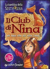 (NUOVO o USATO) Il club di Nina. Per una vita da Sesta Luna. Ediz...