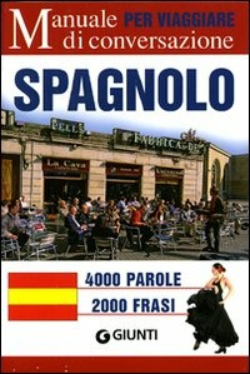 Spagnolo per viaggiare. Manuale di conversazione. Ediz. bilingue