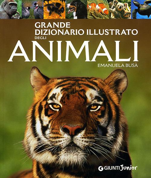(NUOVO o USATO) Grande dizionario illustrato degli animali. Ediz. ..