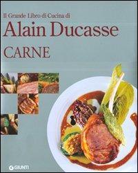 (NUOVO o USATO) Il grande libro di cucina di Alain Ducasse. Carne