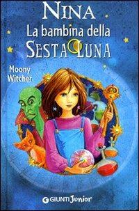 (NUOVO o USATO) Nina la bambina della Sesta Luna