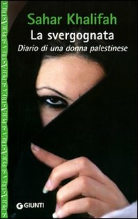 La svergognata. Diario di una donna palestinese