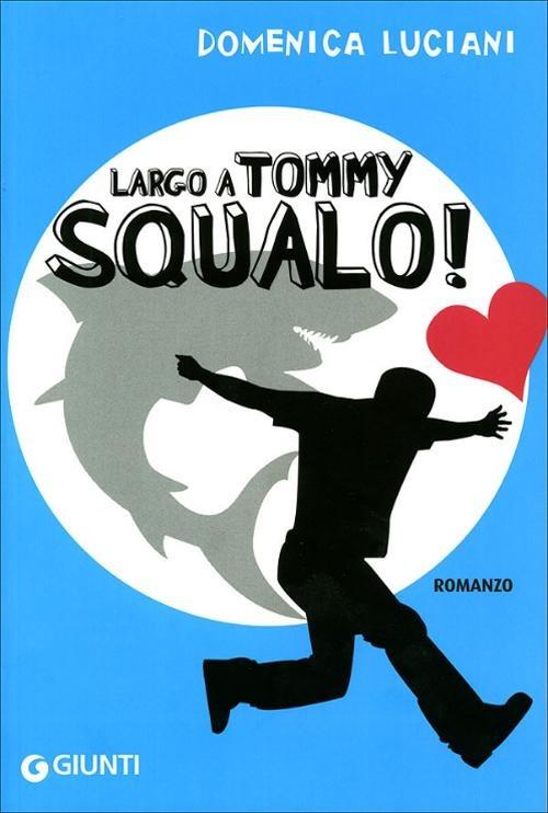 (NUOVO o USATO) Largo a Tommy Squalo!