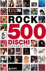 Rock. 500 dischi fondamentali