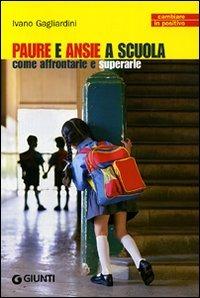 (NUOVO o USATO) Come affrontare la paura della scuola