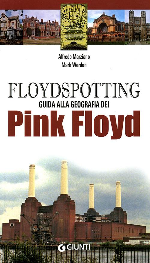 Floydspotting. Guida alla geografia dei Pink Floyd