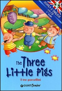 (NUOVO o USATO) The three little pigs I tre porcellini. Ediz. bili..