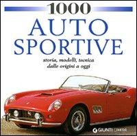 Image of 1000 auto sportive. Storia, modelli classici, tecnica dalle origin..