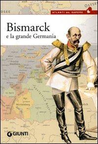 (NUOVO o USATO) Bismarck e la grande Germania