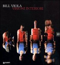 (NUOVO o USATO) Bill Viola. Visioni interiori. Catalogo della most..