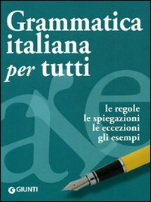 (NUOVO o USATO) Grammatica italiana per tutti. Le regole, le spieg..