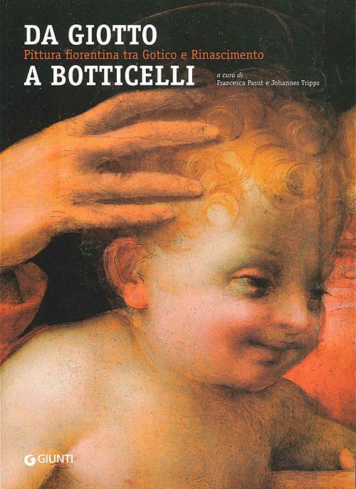 Da Giotto a Botticelli. Pittura fiorentina tra Gotico e Rinascimento