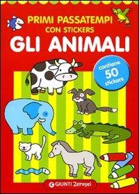 (NUOVO o USATO) Primi passatempi. Gli animali. Con stickers