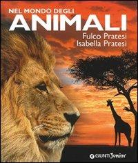 (NUOVO o USATO) Nel mondo degli animali. Ediz. illustrata