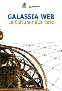 (NUOVO o USATO) Galassia web. La cultura nella rete