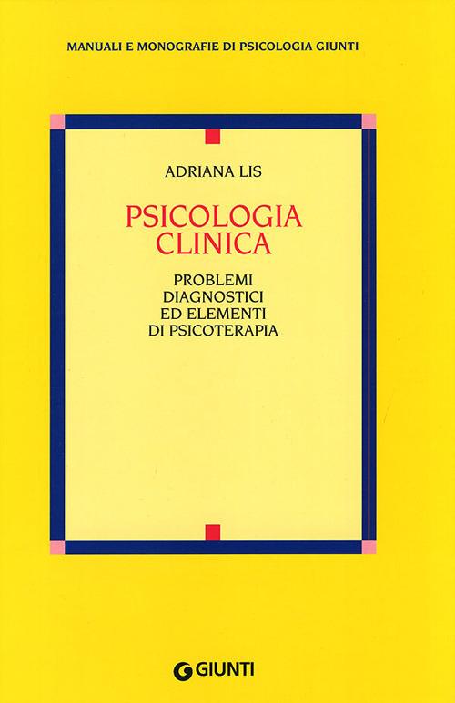 Psicologia clinica. Problemi diagnostici ed elementi di psicoterapia