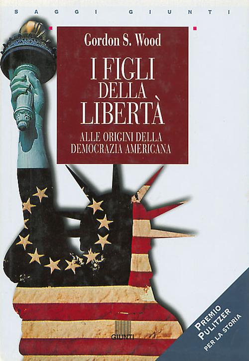 (NUOVO o USATO) I figli della libertà. Alle origini della democraz..