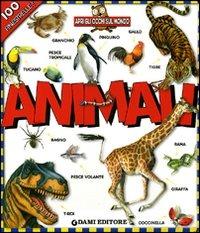 (NUOVO o USATO) Animali. Apri gli occhi sul mondo. Ediz. illustrata