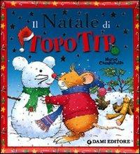 Il Natale di Topo Tip. Ediz. illustrata