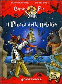 (NUOVO o USATO) Il pirata delle nebbie. Con stickers. Ediz. illustrata