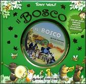 Il Bosco. Ediz. illustrata. Con DVD