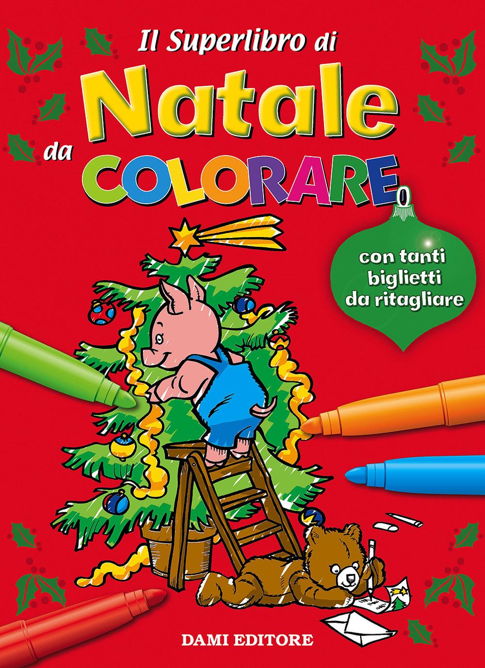 Il superlibro di Natale da colorare. Ediz. illustrata