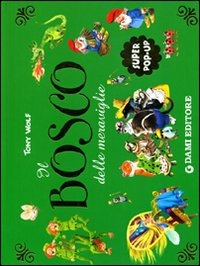 Il bosco delle meraviglie. Libro pop up
