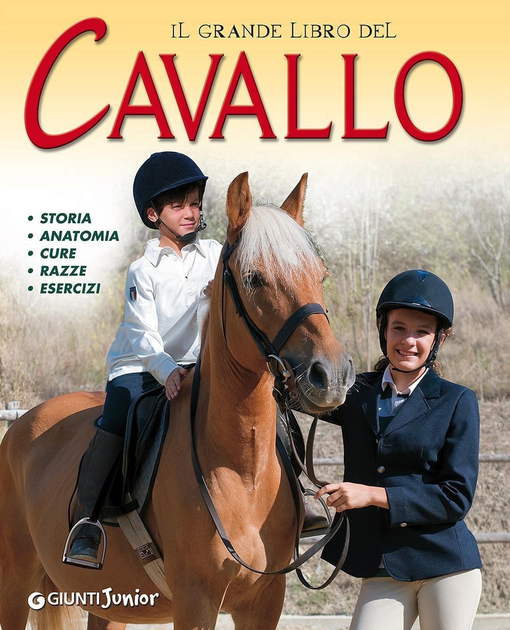 (NUOVO o USATO) Il grande libro del cavallo. Storia, anatomia, cur..