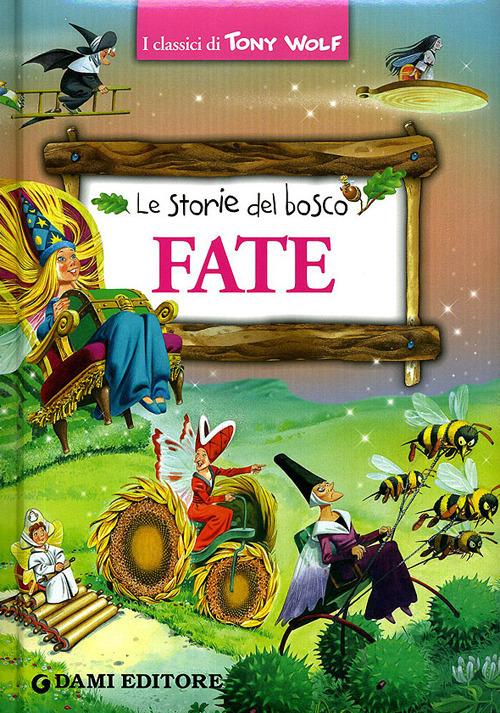 Fate. Le storie del bosco. Ediz. illustrata