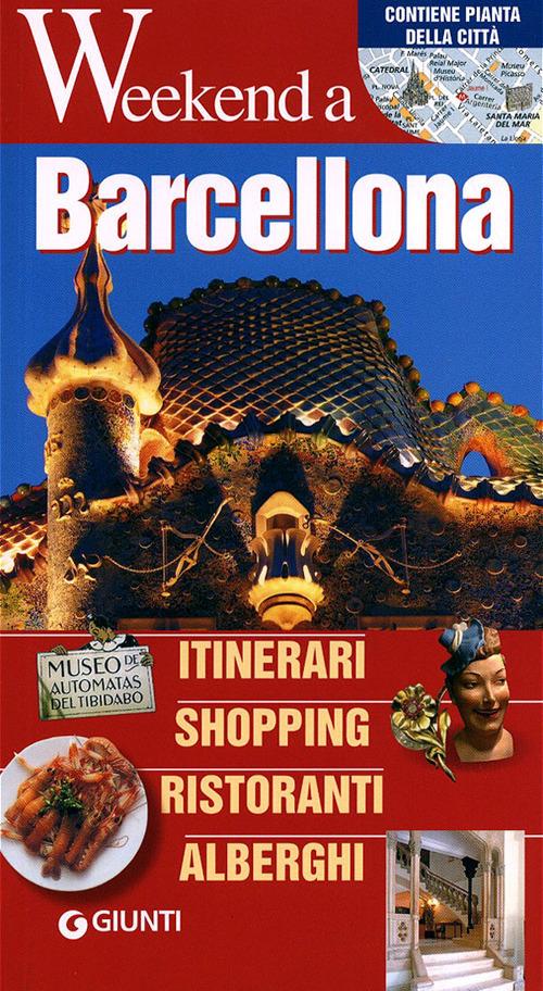 Barcellona. Itinerari, shopping, ristoranti, alberghi