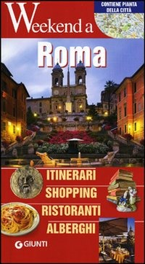 Roma. Itinerari, shopping, ristoranti, alberghi