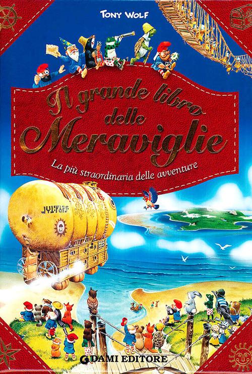 Il grande libro delle meraviglie. Libro pop up