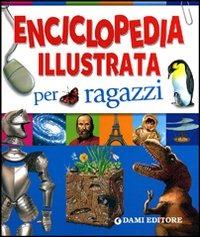 (NUOVO o USATO) Enciclopedia illustrata per ragazzi. Ediz. illustrata