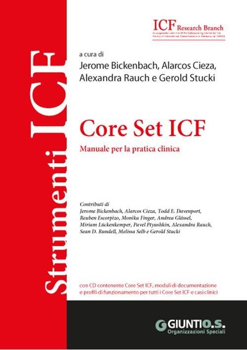 Core Set ICF. Manuale per la pratica clinica. Con CD ROM