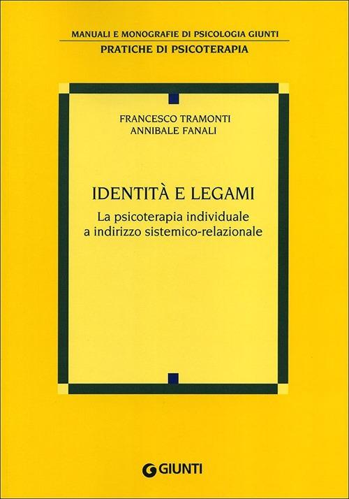 Identità e legami. La psicoterapia individuale a indirizzo sistemi..