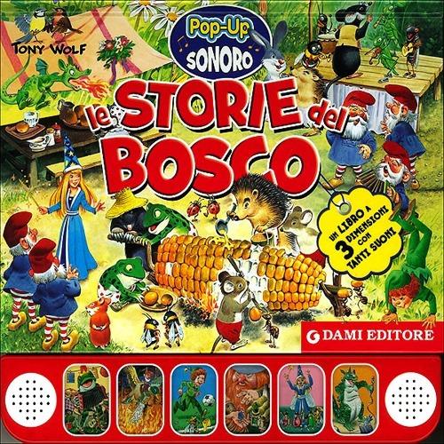 Le storie del bosco. Libro pop up. Ediz. illustrata