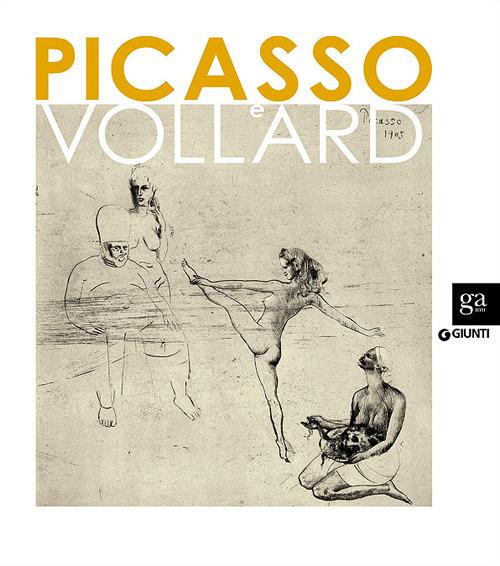 Picasso e Vollard. Il genio e il mercante. Catalogo della mostra (..