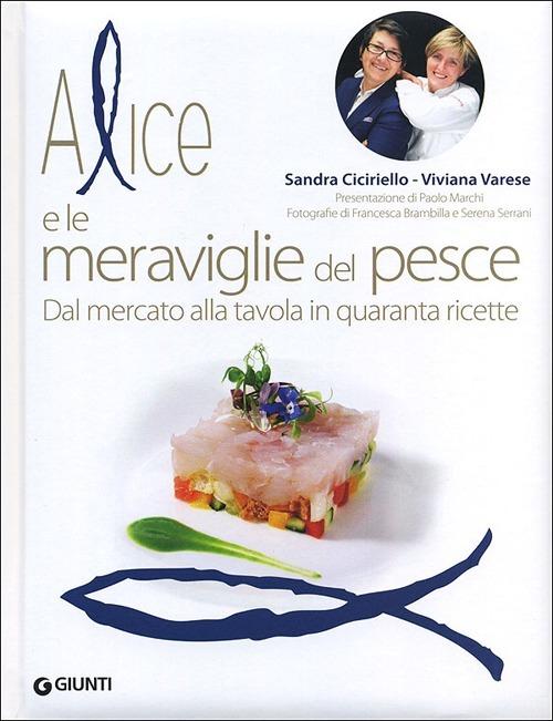 (NUOVO o USATO) Alice e le meraviglie del pesce. Dal mercato alla ..