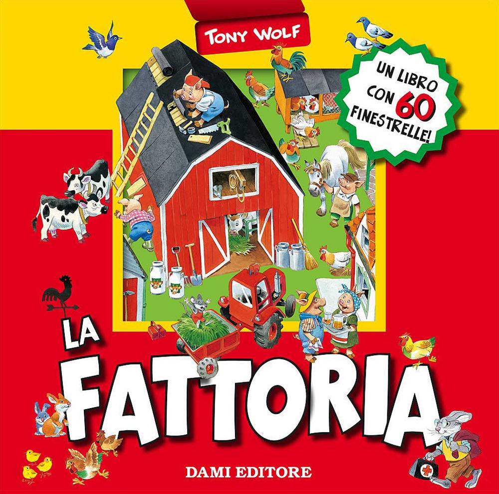 La fattoria. Libro pop up. Ediz. illustrata