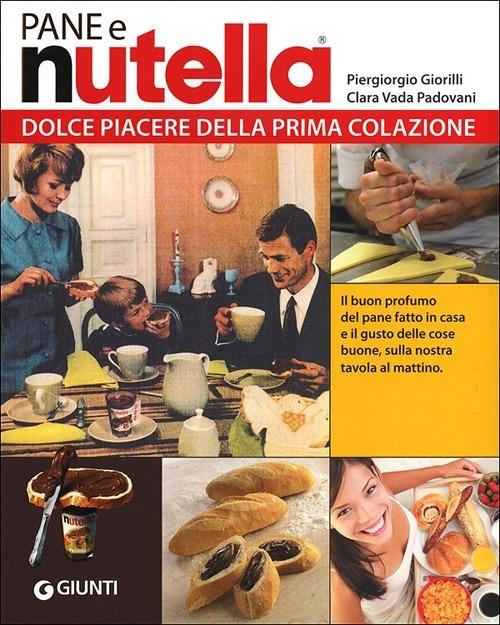 Pane e Nutella. Dolce piacere della prima colazione