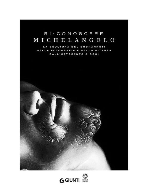 (NUOVO o USATO) Ri conoscere Michelangelo. La scultura del Buonarr..