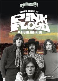 Tutte le canzoni dei Pink Floyd. Il fiume infinito