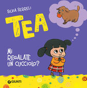 Mi regalate un cucciolo? Tea