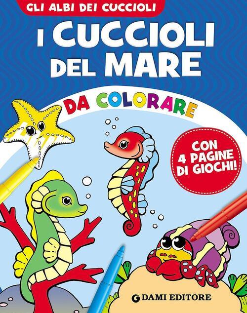 I Cuccioli Del Mare Da Colorare Libro Libraccio It