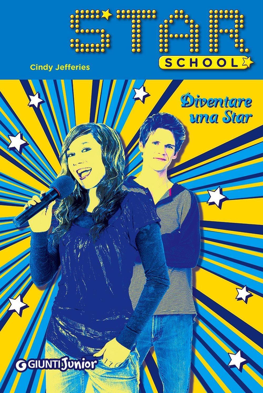 (NUOVO o USATO) Diventare una star. Star School. Vol. 2
