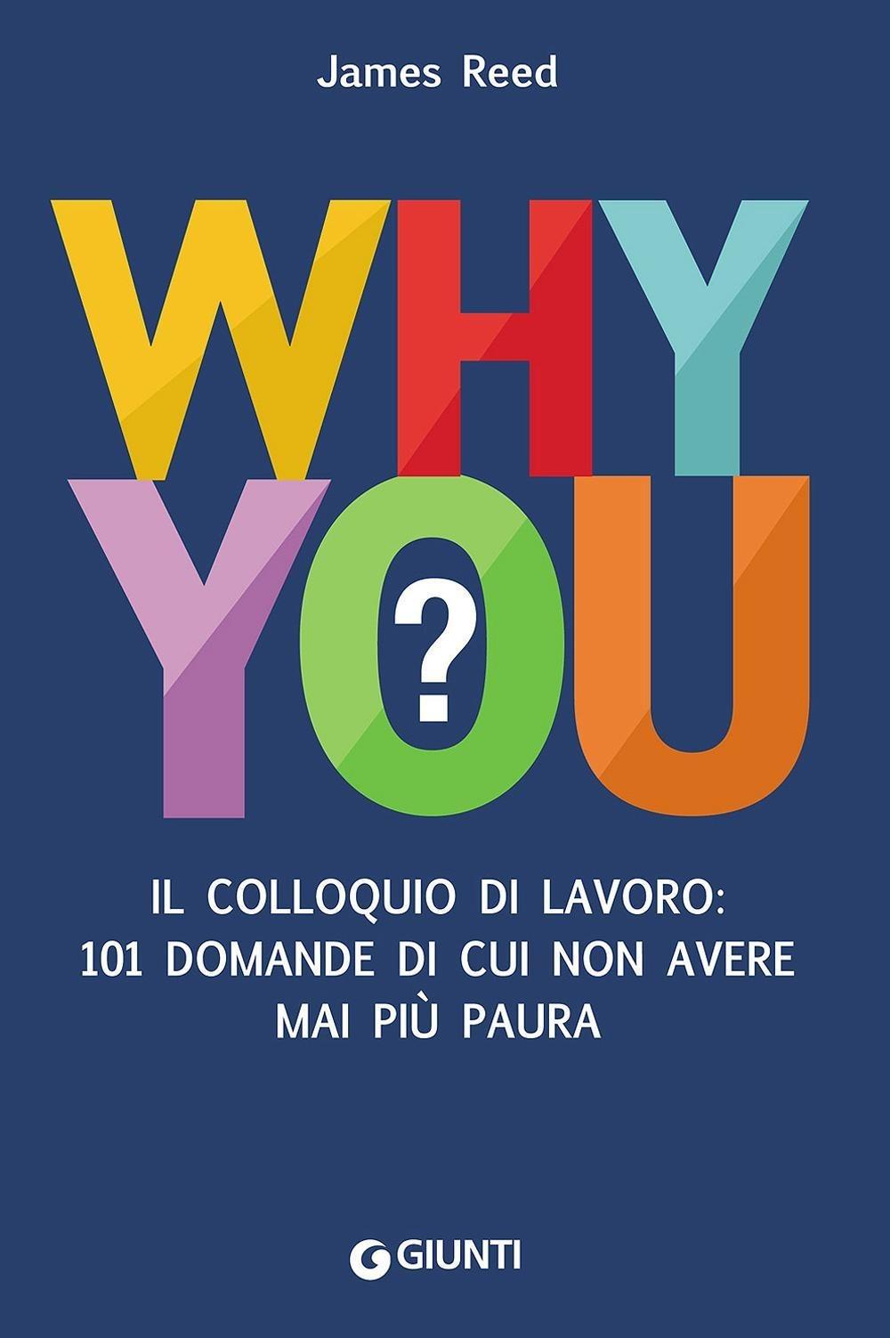 Image of (NUOVO o USATO) Why you? Il colloquio di lavoro: 101 domande di cu..