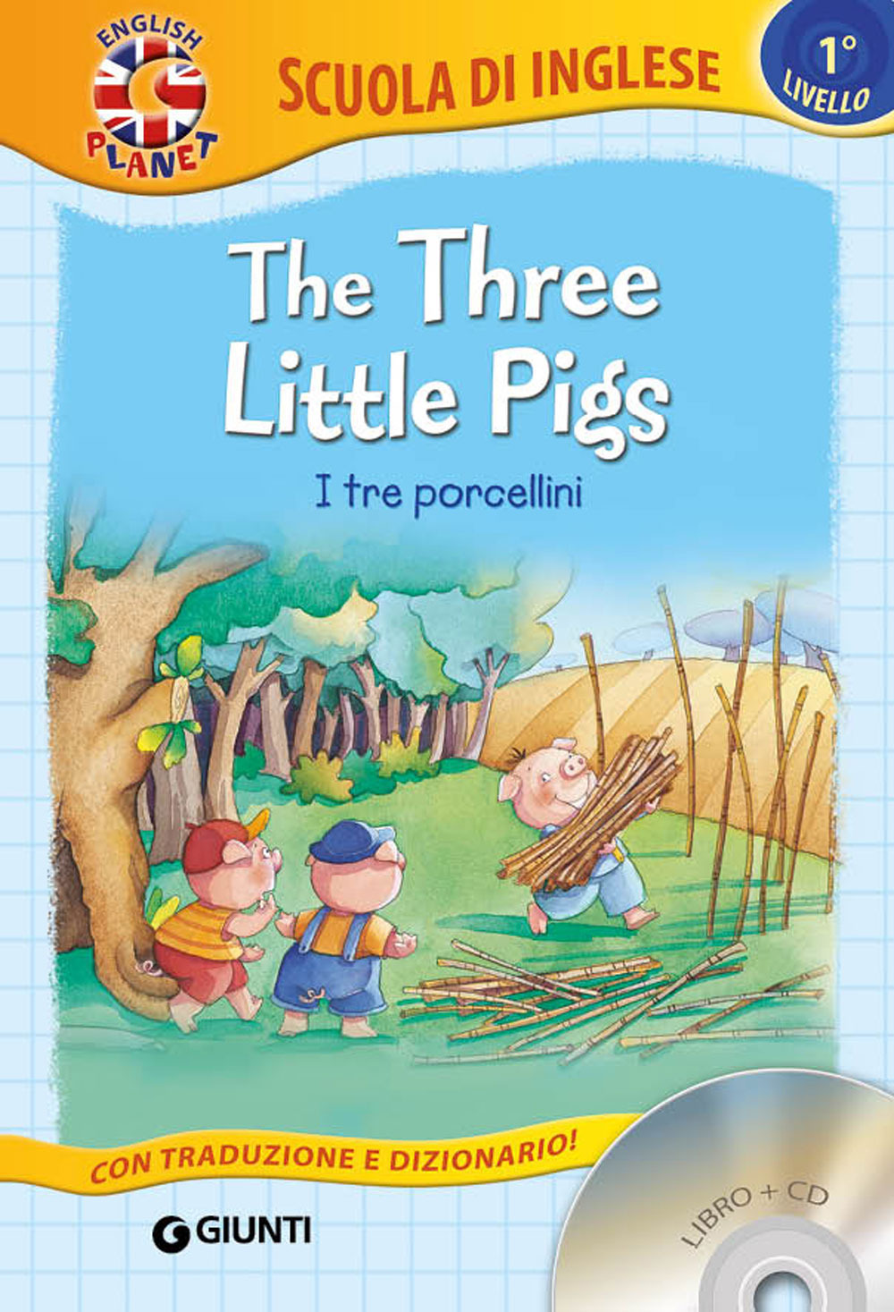The three little Pigs I tre porcellini. Con CD Audio