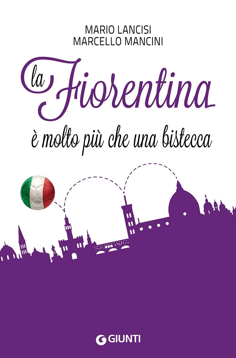 (NUOVO o USATO) La Fiorentina è molto più che una bistecca