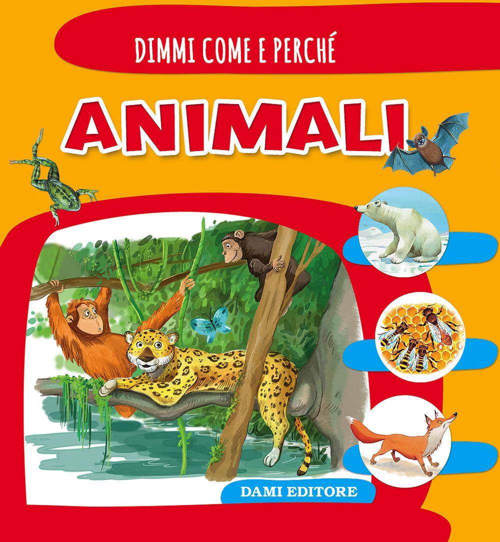 (NUOVO o USATO) Animali. Ediz. illustrata